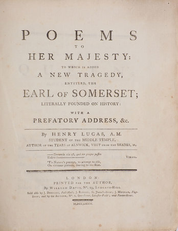 Poems to Her Majesty: to which is added a new Tragedy, entitled, The Earl of Somerset; literally founded on History: with a prefatory Address, &c.... by LUCAS, Henry.