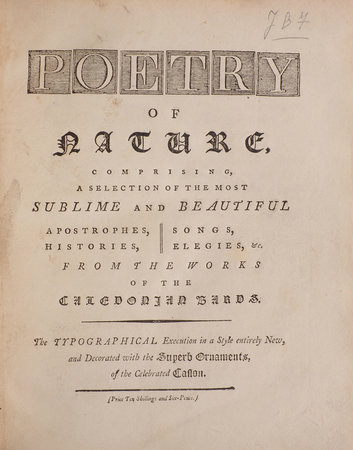 Poetry of Nature, comprising, a Selection of the most sublime and beautiful Apostrophes, Histories, Songs, Elegies, &c. from the Works of the Caledonian Bards. The typographical Execution in a Style entirely new, and decorated with the superb Ornaments, of the celebrated Caslon. by [MACPHERSON, James, and others].