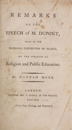 Remarks on the Speech of M. Dupont, made in the National Convention of France, on the Subjects of Religion and public Education... by MORE, Hannah.