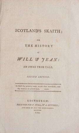 Scotland's Skaith; or the History of Will & Jean: an owre true Tale. Second Edition... by [MACNEILL, Hector].