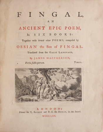 Fingal, an ancient epic Poem, in six Books: together with several of Poems, composed by Ossian the Son of Fingal. Translated from the Galic Language... by MACPHERSON, James.