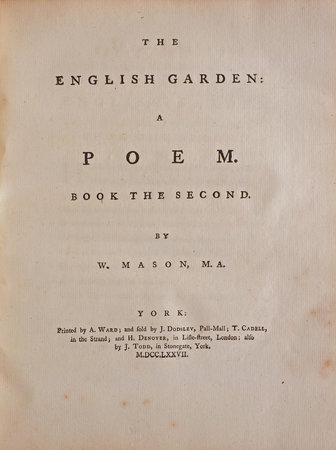 The English Garden: a Poem. Book the first... The second Edition... by MASON, William.