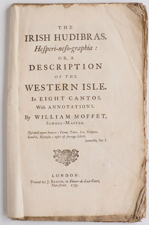 The Irish Hudibras. Hesperi-neso-graphia: or, a Description of the Western Isle. In eight Cantos. With Annotations... by MOFFETT, William.