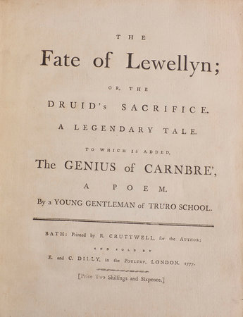 The Fate of Lewellyn; or, the Druid's Sacrifice. A legendary Tale. To which is added, The Genius of Carnbre', a Poem. By a young Gentleman of Truro School. by [POLWHELE, Richard].