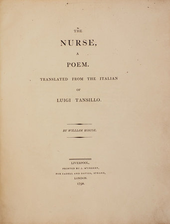 The Nurse, a Poem. Translated from the Italian of Luigi Tansillo... by ROSCOE, William, translator.