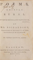 Poems, chiefly rural... the third edition, corrected. by RICHARDSON, William.