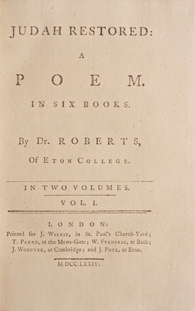Judah Restored: a Poem. In Six Books. By Dr. Roberts, of Eton College. by ROBERTS, [William Hayward].