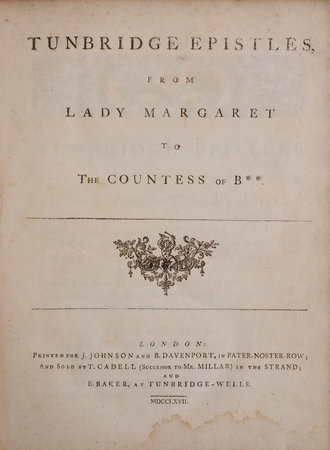 from Lady Margaret to the Countess of B**. by TUNBRIDGE EPISTLES,