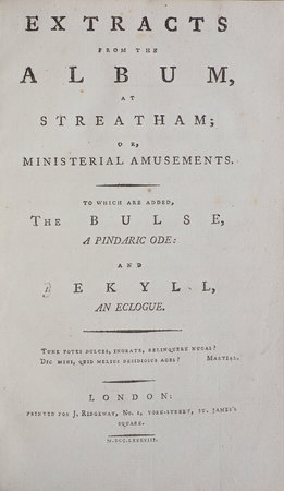 Extracts from the Album, at Streatham; or, Ministerial Amusements. To which are added, the Bulse, a Pindaric Ode: and Jekyll, an Eclogue. by [RICHARDSON, Joseph, attributed to].