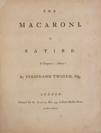 The Macaroni. A Satire... by TWIGEM, Ferdinand, pseud.