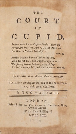 The Court of Cupid. By the Author of the Meretriciad. Containing the Eighth Edition of the Meretriciad, with great Additions. In Two Volumes. by THOMPSON, Edward.