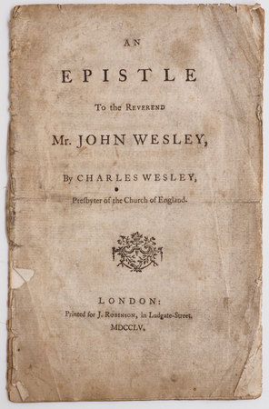 An Epistle to the Reverend Mr. John Wesley, by Charles Wesley, Presbyter of the Church of England. by WESLEY, Charles