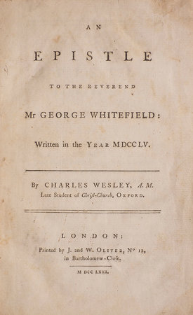 An Epistle to the Reverend Mr George Whitefield: Written in the Year MDCCLV... by WESLEY, Charles.