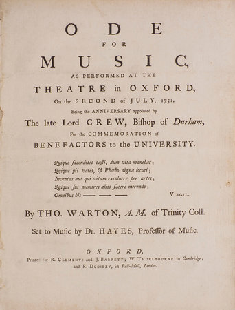 Ode for Music, as performed at the Theatre in Oxford, on the second of July, 1751. Being the Anniversary appointed by the late Lord Crew, Bishop of Durham, for the Commemoration of Benefactors to the University … Set to Music by Dr. Hayes, Professor of Music. by WARTON, Thomas, the younger.