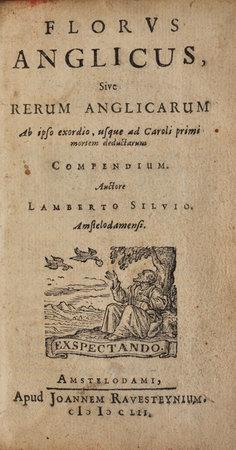 Florus Anglicus, Sive Rerum Anglicarum Ab ipso exordio, usque ad Caroli primi mortem deductarum Compendium... by BOS, Lambertus van den.