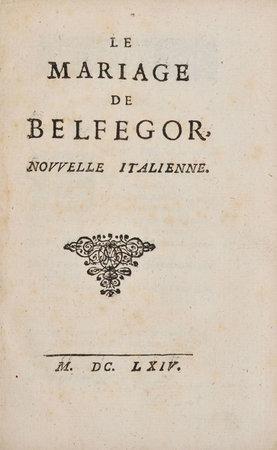 Le Mariage de Belfegor, nouvelle italienne. by [MACHIAVELLI, Niccolò]. [LE FÈVRE, Tanneguy, translator].