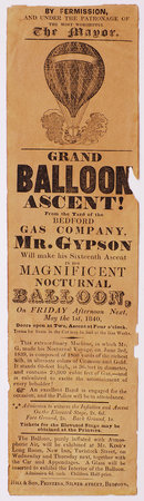 Grand Balloon Ascent! From the Yard of the Bedford Gas Company, Mr. Gypson will make his Sixteenth Ascent in his Magnificent Nocturnal Balloon, On Friday Afternoon Next, May the 1st, 1840... by (BALLOONING). (GYPSON, Richard).