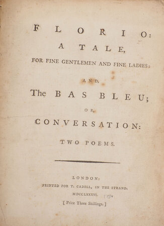 Florio: a Tale, for fine Gentlemen and fine Ladies: and, The Bas Bleu; or, Conversation: two Poems. by [MORE, Hannah].