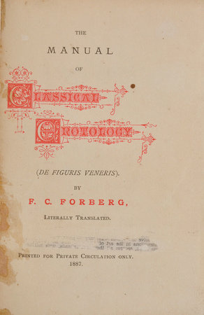 The Manual of classical Erotology (De figuris veneris)... literally translated. by (CARRINGTON, Charles). FORBERG, Friedrich Karl.