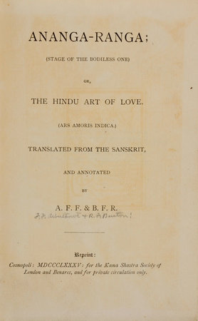 Ananga-ranga; (Stage of the bodiless One) or, The Hindu Art of Love. (Ars amoris indica.) Translated from the Sanskrit... by [BURTON, Richard Francis, Sir and Forster Fitzgerald ARBUTHNOT, translators].