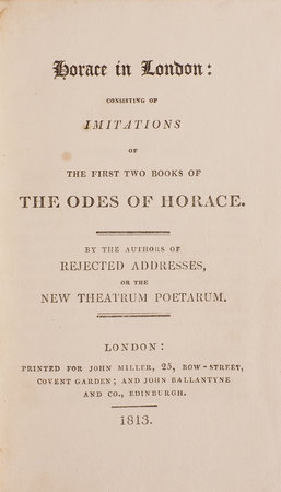 Horace in London: consisting of Imitations of the first two Books of the Odes of Horace. By the Authors of Rejected Addresses, or the New Theatrum Poetarum. by SMITH, James, and Horace SMITH.
