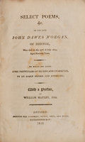 Select Poems, &c. by the late John Dawes Worgan, of Bristol, who died on the 25th of July 1809, aged nineteen Years. To which are added some Particulars of his Life and Character, by an early Friend and Associate; with a Preface by William Hayley Esq. by WORGAN, John Dawes.