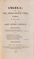 Angela; or, the Moss-grown Cell. A Poem, in four Cantos … by CHURCH, John Henry.