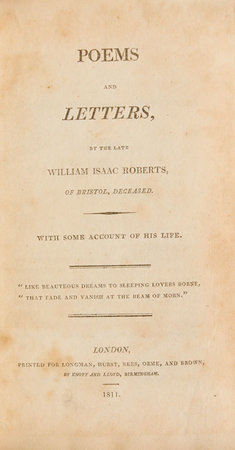 Poems and Letters, by the late William Isaac Roberts, of Bristol, deceased. With some Account of his Life … by ROBERTS, William Isaac.