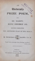 A University Prize Poem, on His Majesty, King George III. Having completed the fifteenth Year of his Reign … by HALPIN, Nicholas John.