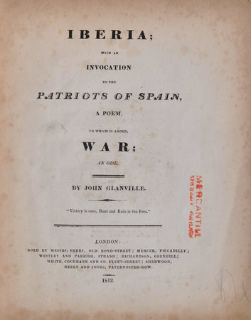 Iberia; with an Invocation to the Patriots of Spain, a Poem. To which is added War an Ode … by GLANVILLE, John.
