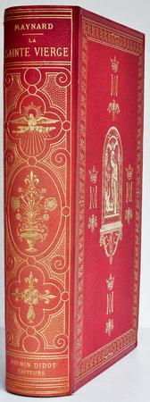 La Sainte Vierge... ouvrage illustré de quatorze chromolithographies, trois photogravures et deux cents gravures par Huyot, dont vingt-quatre hors texte. Deuxième édition. by MAYNARD, [Michel Ulysse].