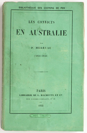 Les Convicts en Australie. by MERRUAU, Paul.