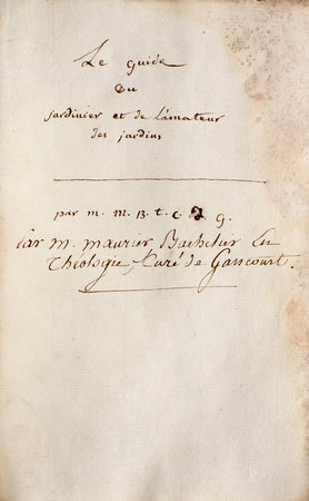 Le Guide du jardinier et de l'amateur des jardins. by (GARDENING). MAURIER, M., curé de Gancourt.