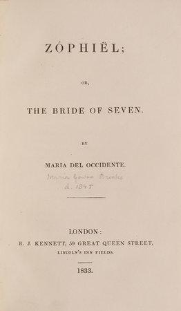 Maria Del Occidente. Zóphiël; or, The Bride of Seven... by [BROOKS, Maria Gowen].