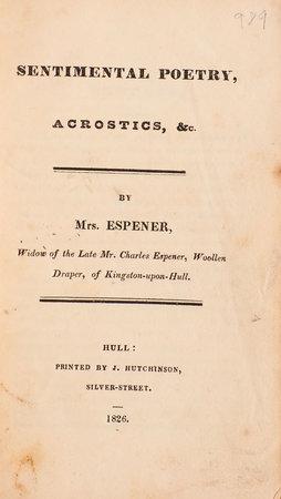 Sentimental Poetry, Acrostics, &c. … by ESPENER, Isabella.