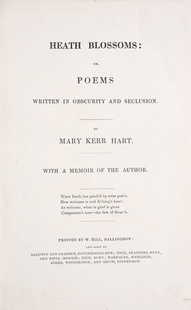 Heath Blossoms: Or, Poems written in Obscurity and Seclusion … With a Memoir of the Author … by HART, Mary Kerr.