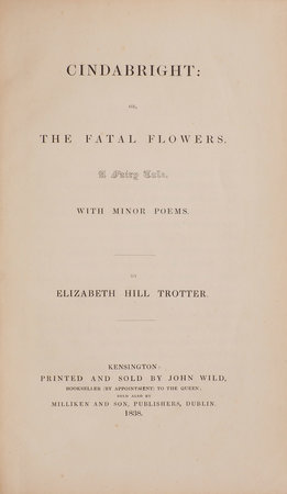 Cindabright: Or, the Fatal Flowers. A Fairy Tale. With Minor Poems … by TROTTER, Elizabeth Hill.