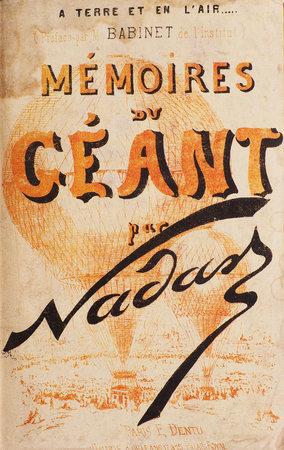 Mémoires du Géant... avec une introduction par M. Babinet... by NADAR. [Gaspard-Félix Tournachon].