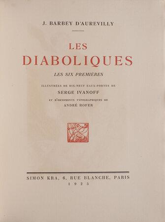 Les Diaboliques. Les six premières... dix-neuf eaux-fortes de Serge Ivanoff; et d'ornements typographiques de André Hofer by BARBEY D'AUREVILLY, Jules. Serge IVANOFF, illustrator.