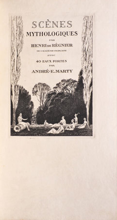 Scènes mythologiques. Avec 40 eaux-fortes originales. by RÉGNIER, Henri de. André-Édouard MARTY, illustrator.