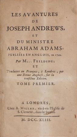 Les Avantures de Joseph Andrews, et du ministre Abraham Adams, publiées en anglois, en 1742... et traduits en François, à Londres, par une Dame Angloise, sur la troisiéme edition. by FIELDING, Henry.