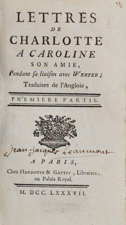 Lettres de Charlotte à Caroline son amie, pendant sa liaison aver Werther; traduites de l'Anglois. by JAMES, William.