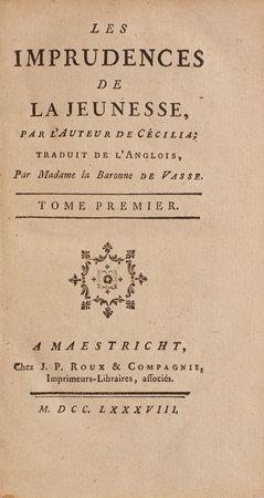 Les Imprudences de la jeunesse, par l'auteur de Cécilia; traduit de l'Anglois, Par Madame la Baronne de Vasse. by BENNETT, Agnes Maria. Cornélie WOUTERS, baronne de Vasse, translator.