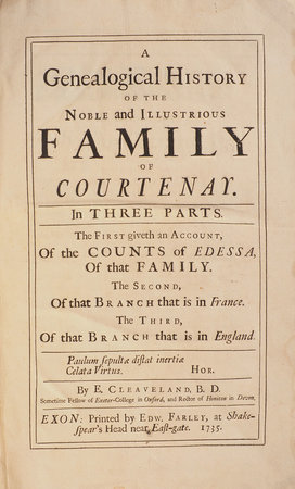 A genealogical History of the noble and illustrious Family of Courtenay. by CLEAVELAND, Ezra.
