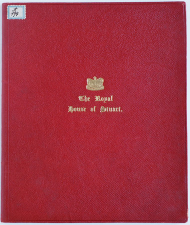 The Royal House of Stuart. A Plea for its Restoration being an Appeal to loyal Scotsmen. by NAPIER, Theodore.