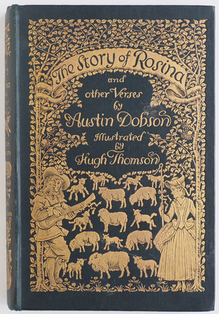 The Story of Rosina and other Verses. by DOBSON, Austin. Hugh THOMSON, illustrator.