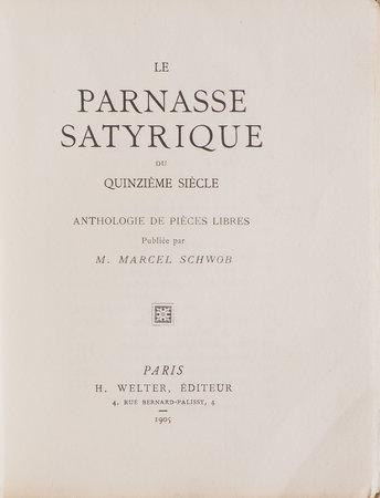 Le Parnasse satyrique du quinzième siècle. Anthologie de pièces libres. by SCHWOB, Marcel, editor.