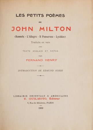 Les petits Poèmes de John Milton. (Sonnets - L'Allegro - Il Penseroso - Lycidas). by MILTON, John. Fernand HENRY, translator. Edmund GOSSE, introduction.