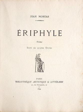 Ériphyle. Poème. Suivi de quatre Sylves. by MORÉAS, Jean.