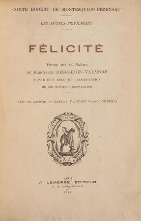 Félicité. Étude sur la poësie de Marceline DESBORDES-VALMORE. by MONTESQUIOU-FEZENSAC, Robert, comte de.